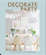 Decorate for a Party af Holly Becker