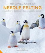 The Natural World of Needle Felting