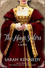 The King's Sisters (Cross and the Crown Series, nr. 3)