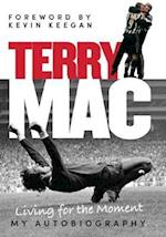 Terry Mac: Living For The Moment