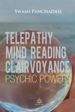 Telepathy, Mind Reading, Clairvoyance, and Other Psychic Powers af Swami Panchadasi