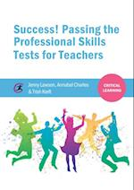 Success! Passing the Professional Skills Tests for Teachers (Critical Learning)