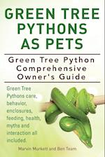 Green Tree Pythons As Pets. Green Tree Python Comprehensive Owner's Guide. Green Tree Pythons care, behavior, enclosures, feeding, health, myths and
