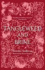 Tangleweed and Brine af Deirdre Sullivan