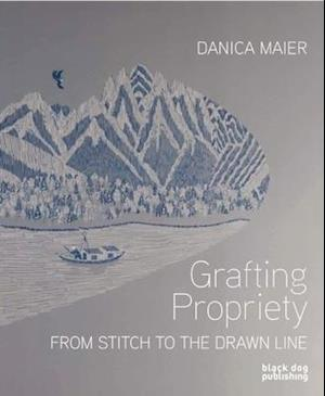Grafting Propriety: From Stitch to the Drawn Line