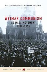 Weimar Communism as Mass Movement 1918-1933