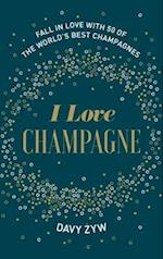 I Love Champagne