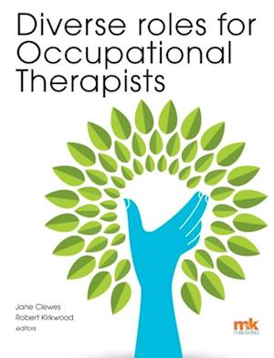 Diverse roles for Occupational Therapists af Lynn Clewes, Rob Kirkwood