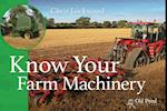 Know Your Farm Machinery (Know Your Series)