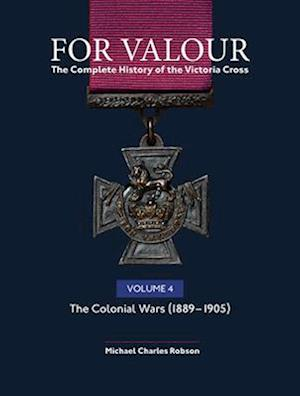 For Valour The Complete History of The Victoria Cross