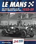 Le Mans: The Official History 1923-29 (Le Mans)