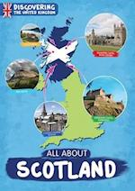 All About Scotland (Discovering the United Kingdom)