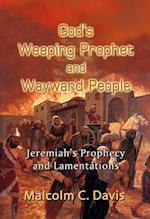 God's Weeping Prophet and Wayward People