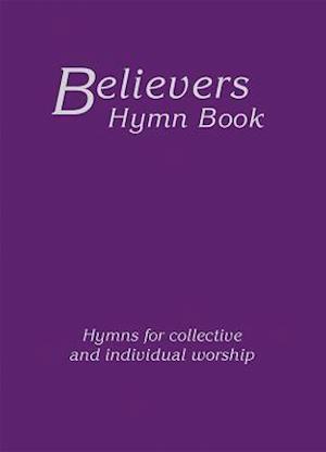 Bog, hardback Believers Hymn Book Large Print Hardback Edition af Various Authors