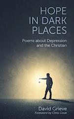 Hope in Dark Places: Poems about Depression and the Christian af David Grieve