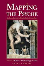 Mapping the Psyche (An Introduction to Psychological Astrology, nr. 3)