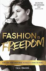 Fashion Is Freedom af Tala Raassi