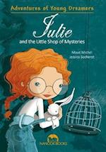 Julie and the Little Shop of Mysteries (Adventures of Young Dreamers Series)