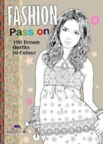 Fashion Passion (Fashion Colouring Books)