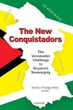 The New Conquistadors: the Venezuelan Challenge to Guyana's Sovereignty