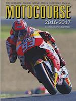 Motocourse Annual 2016: The World's Leading Grand Prix & Superbike Annual (MOTOCOURSE, nr. 41)