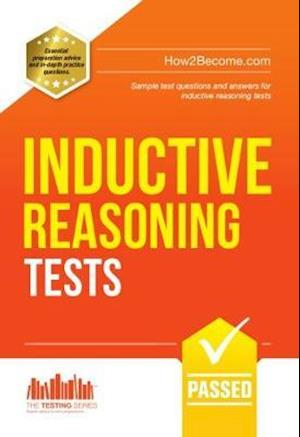 Inductive Reasoning Tests: 100s of Sample Test Questions and Detailed Explanations (How2Become)