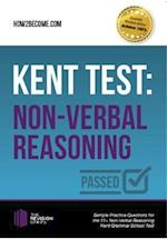 Kent Test: Non-Verbal Reasoning - Guidance and Sample Questions and Answers for the 11+ Non-Verbal Reasoning Kent Test