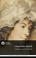 Complete Poetical Works of Charlotte Smith (Delphi Classics)