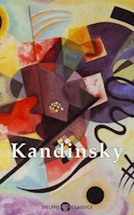 Collected Works of Kandinsky (Delphi Classics) (Delphi Masters of Art)