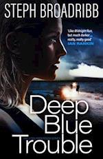 Deep Blue Trouble af Steph Broadribb