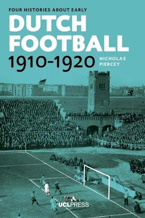 Four Histories about Early Dutch Football, 1910-1920