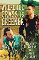 Where the Grass Is Greener af Raine O'Tierney, Debbie McGowan