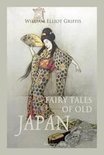 Fairy Tales of Old Japan af William Elliot Griffis