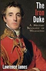 The Iron Duke: A Military Biography of Wellington