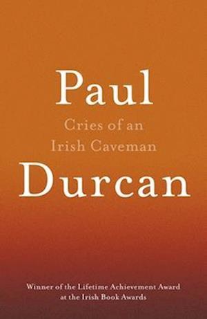 Cries Of An Irish Caveman