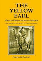The Yellow Earl (The Yellow Earl Almost an Emporer Not Quite a Gentleman)