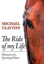 The Ride of My Life af Michael Clayton