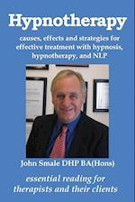 Hypnotherapy: causes, effects and strategies for effective treatment with hypnosis, hypnotherapy and NLP