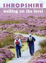 Shropshire Walking on the Level (Walking on the Level, nr. 8)