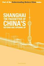 Shanghai the 'Pacesetter' of China's Reform and Opening Up