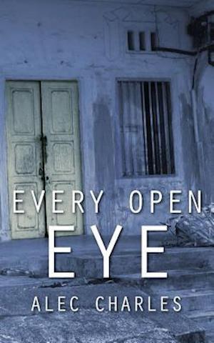 Bog, hæftet Every Open Eye af Alec Charles