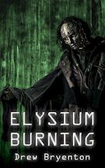 Elysium Burning af Drew Bryenton