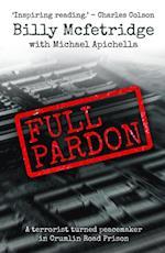 Full Pardon: A terrorist turned peacemaker in Crumlin Road Prison
