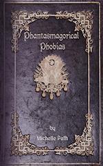 Phantasmagorical Phobias