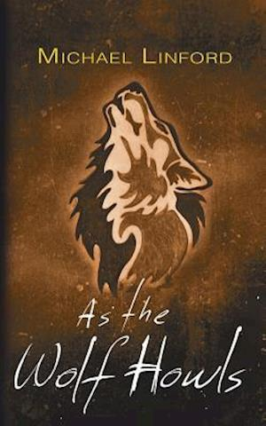 Bog, hæftet As the Wolf Howls af Michael Linford
