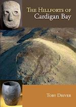 The Hillforts of Cardigan Bay