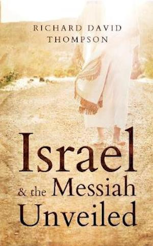 Israel & the Messiah Unveiled