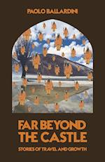 Far Beyond the Castle: Stories of travel and growth af Paolo Ballardini