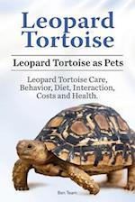 Leopard Tortoise. Leopard Tortoise as Pets. Leopard Tortoise Care, Behavior, Diet, Interaction, Costs and Health.