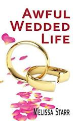 Awful Wedded Life